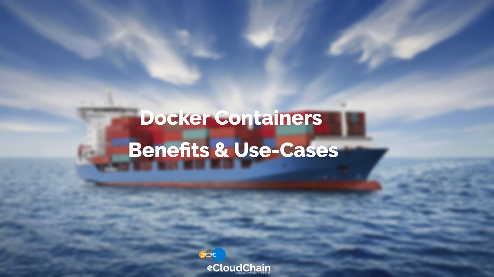 Docker Containers – Key Benefits